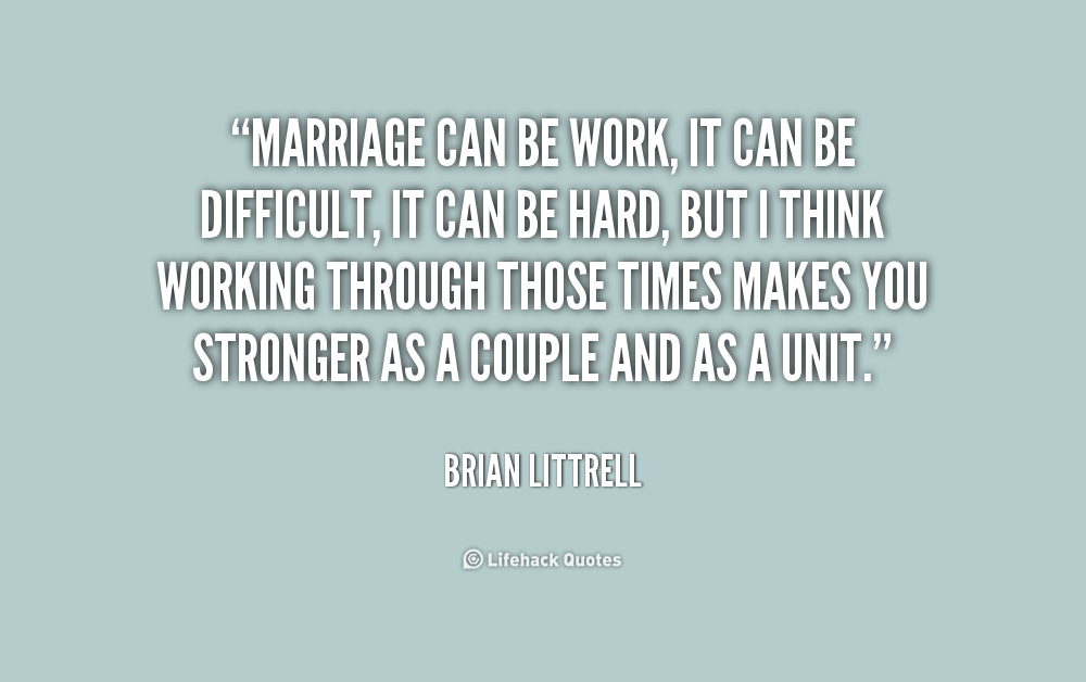 Quotes about Marriage being hard work (17 quotes)