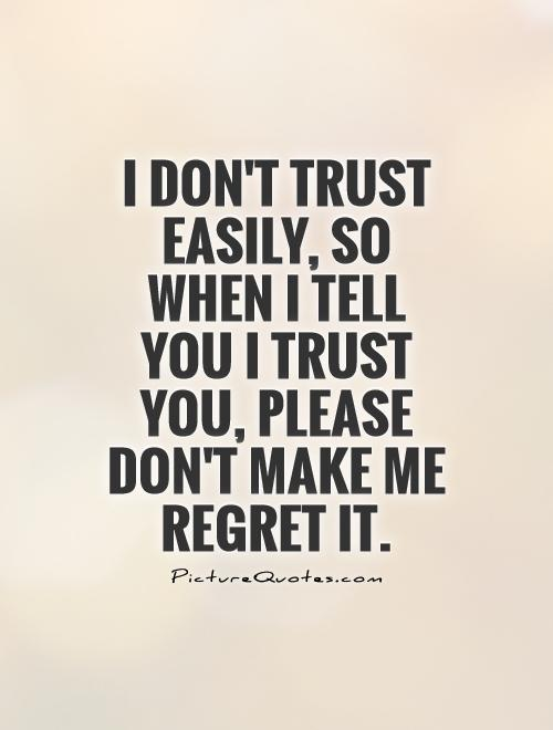 Quotes About Don T Trust 428 Quotes