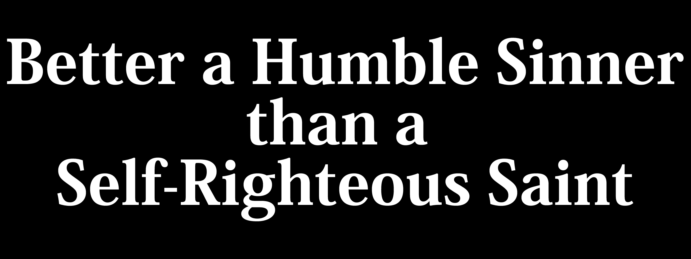 Quotes about Self Righteousness (93 quotes)