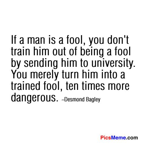 Quotes About Educated Fools 38 Quotes