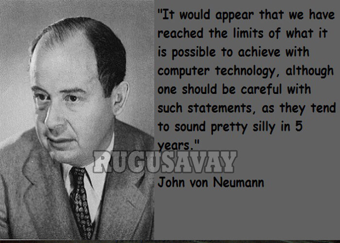 Quotes About Von Neumann 31 Quotes