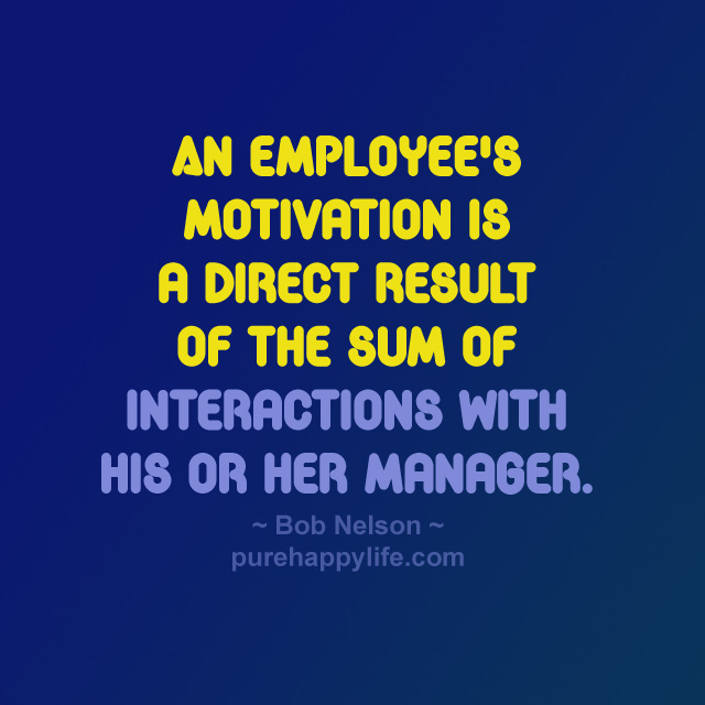 Motivational Quotes For Employees: Quotes About An Employee (228 Quotes