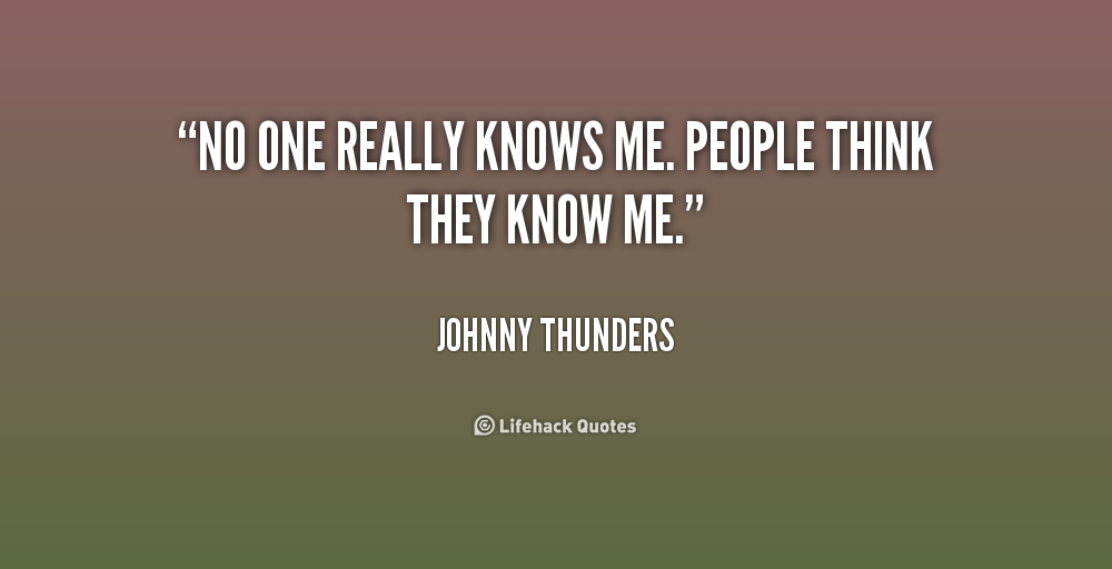 Quotes About Know Me 861 Quotes