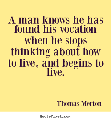 Quotes about Vocational 47 quotes