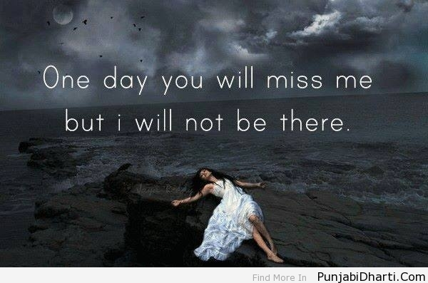 Someday you will miss me quotes