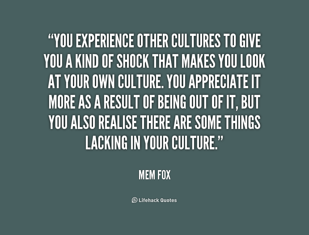 quotes about appreciating other cultures quotes