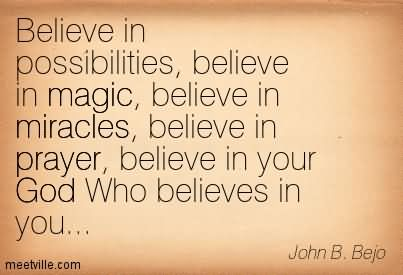Quotes About I Believe In Miracles 49 Quotes