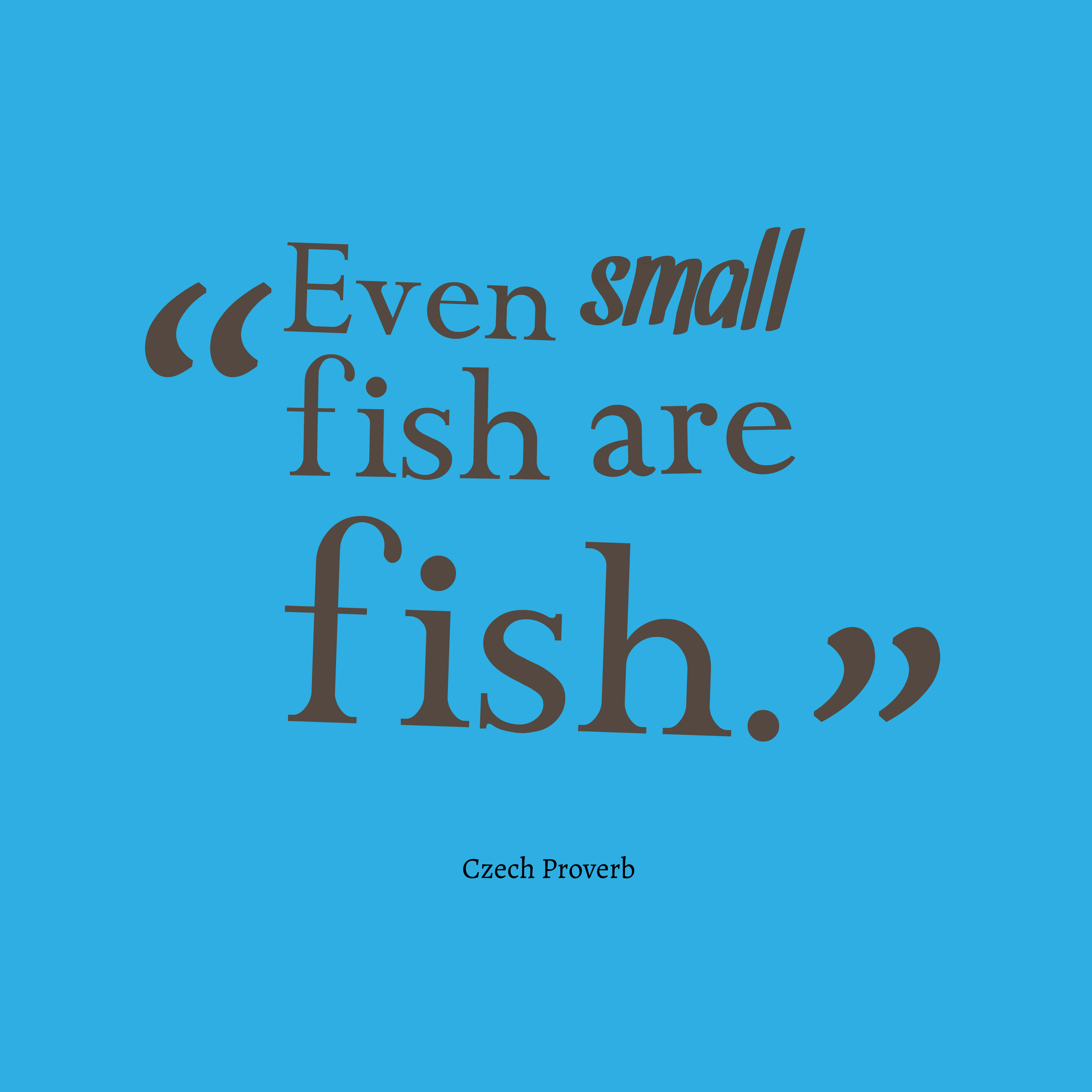 Quotes: Quotes About Small Fish (44 Quotes
