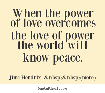 Quotes About Power Of Love 509 Quotes