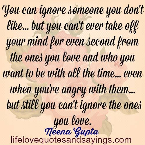 Quotes About Ignore Love 43 Quotes