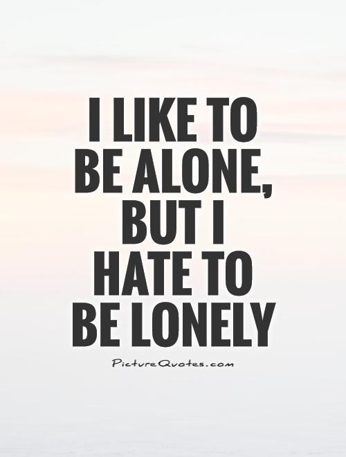 Quotes about Being alone and happy 33 quotes