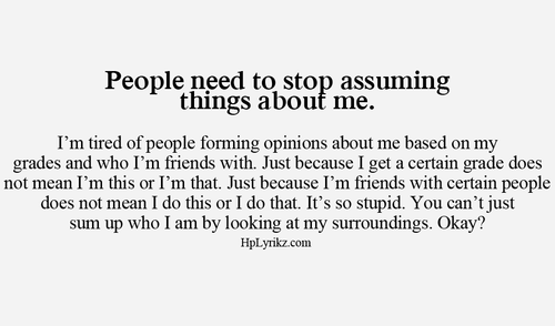 Assuming Quotes Quotes about Assuming person (41 quotes) Assuming Quotes