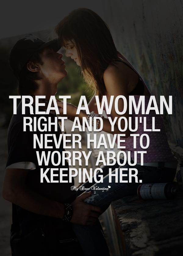 Quotes about Treating girlfriend right (18 quotes)