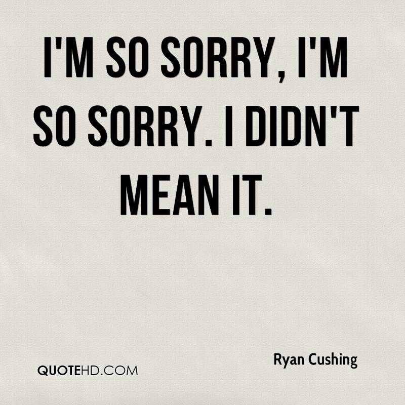 Quotes About Im So Sorry 57 Quotes