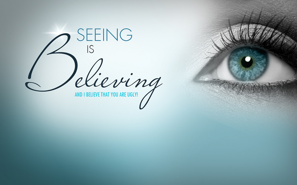 c4d0fddc14 Quotes about Seeing is believing (86 quotes)