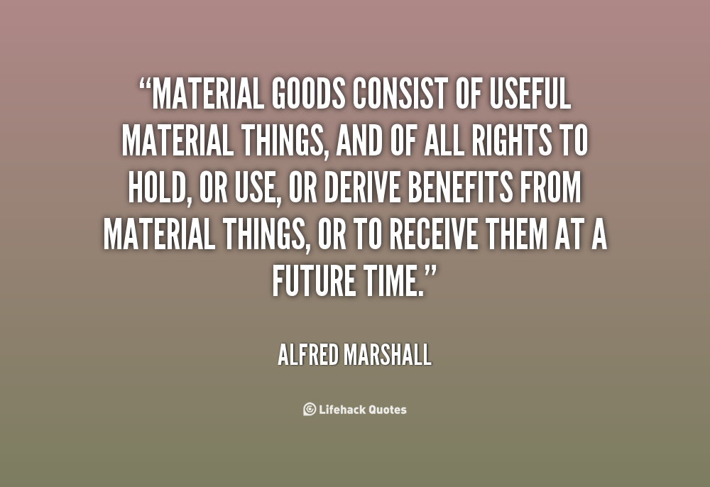 Quotes About Materialistic Things 33 Quotes