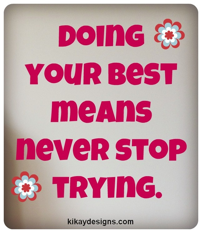 Quotes About Trying Your Best 54 Quotes