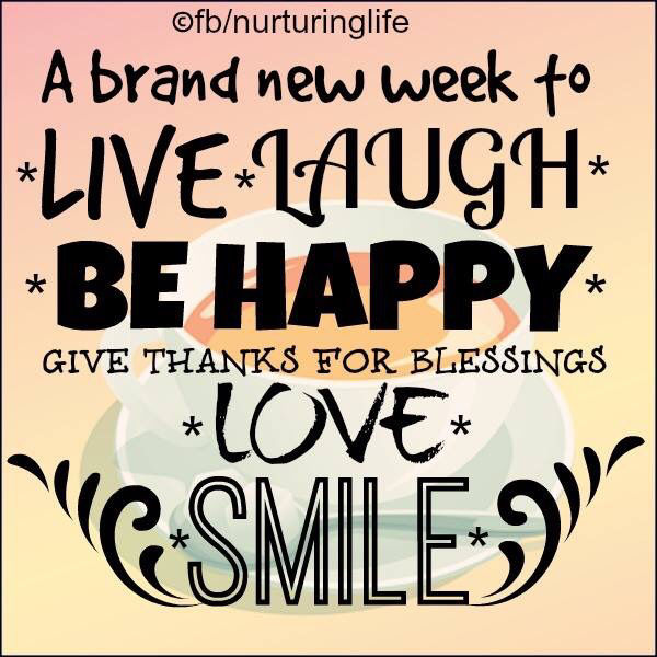 Quotes about Brand new week (21 quotes)