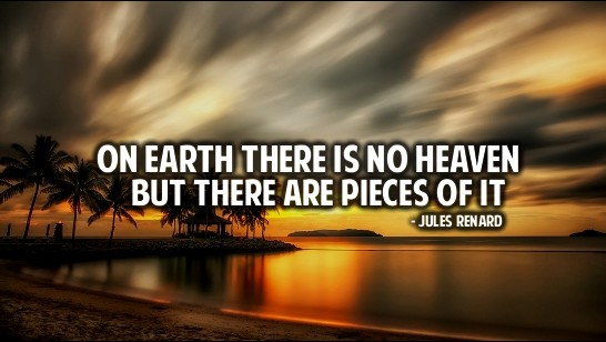 Quotes About Heaven On Earth 238 Quotes