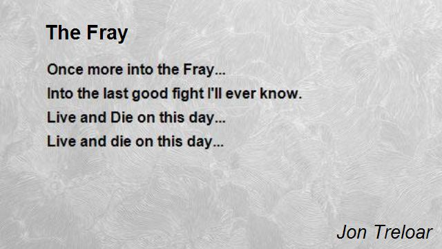 Quotes About Fray 80 Quotes