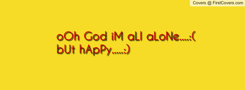 Quotes About Alone But Happy (35 Quotes