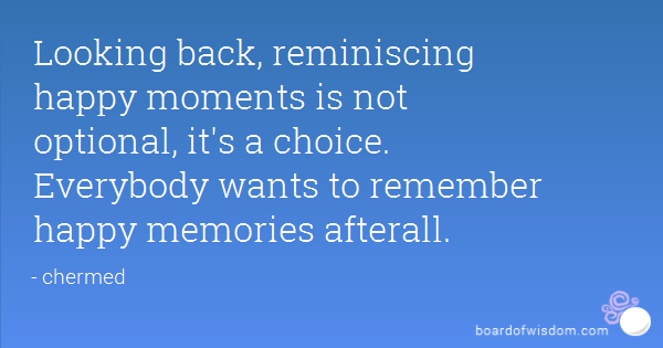quotes about reminiscing quotes