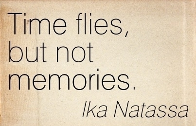 Quotes about How Time Flies (21 quotes)