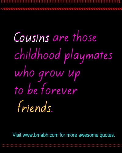 Quotes About Little Cousins Growing Up (15 Quotes
