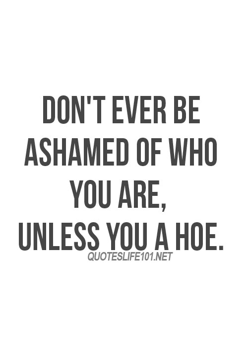 Quotes about Sad hoes (21 quotes)