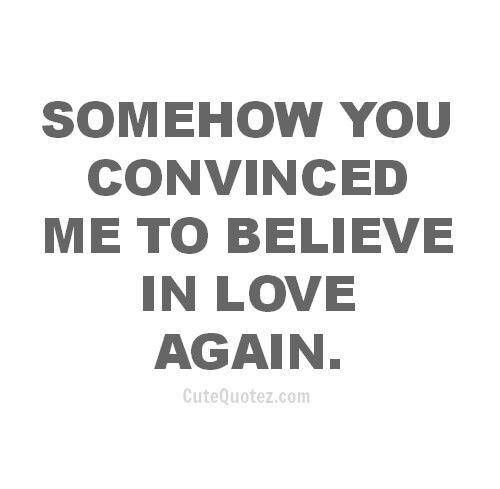 Quotes about Believe love (574 quotes)
