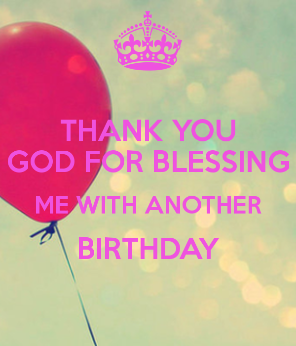 Thanking God On My Birthday Daily Inspiration Quotes