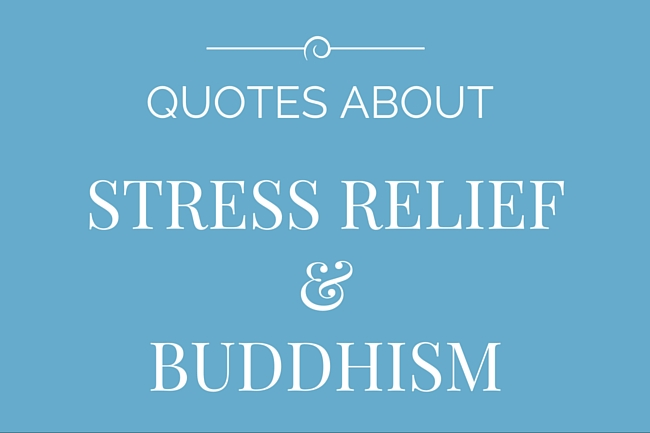 Quotes about Relieve stress 50 quotes