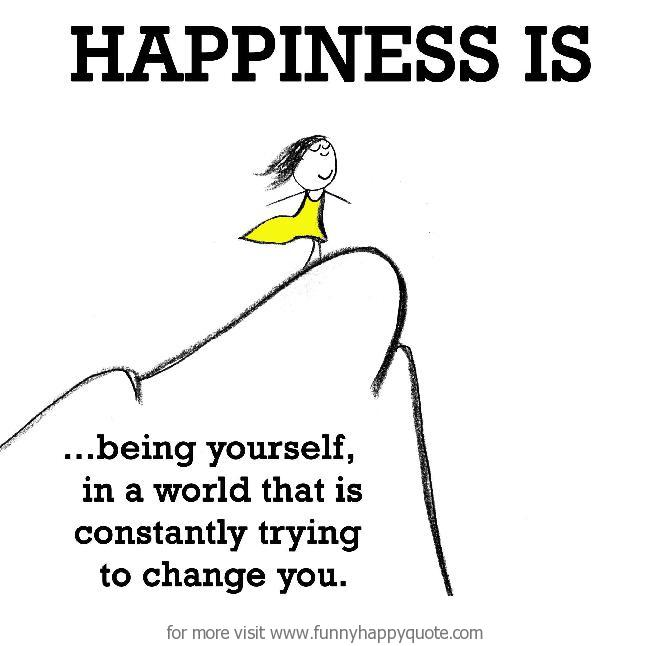 quotes about be happy yourself quotes