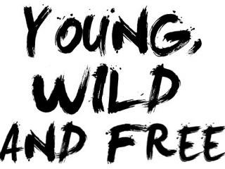 Quotes About Being Free And Wild 15 Quotes