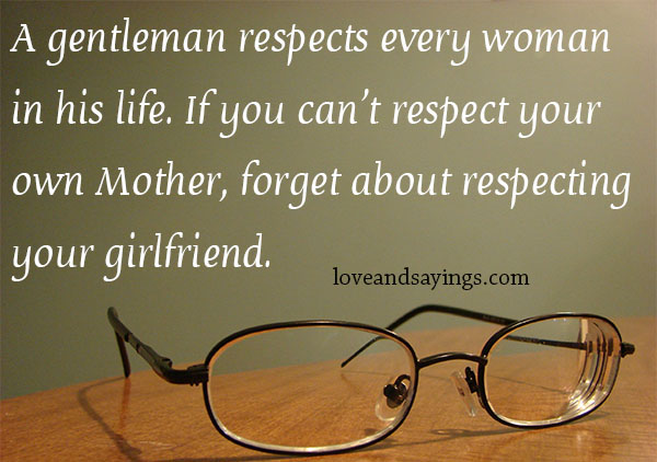 Quotes About Respect Your Girlfriend 18 Quotes