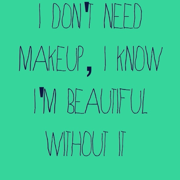Quotes About Girl With No Makeup 15