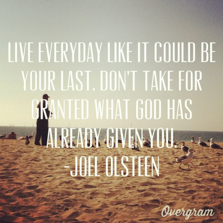Quotes About Live Everyday 49 Quotes