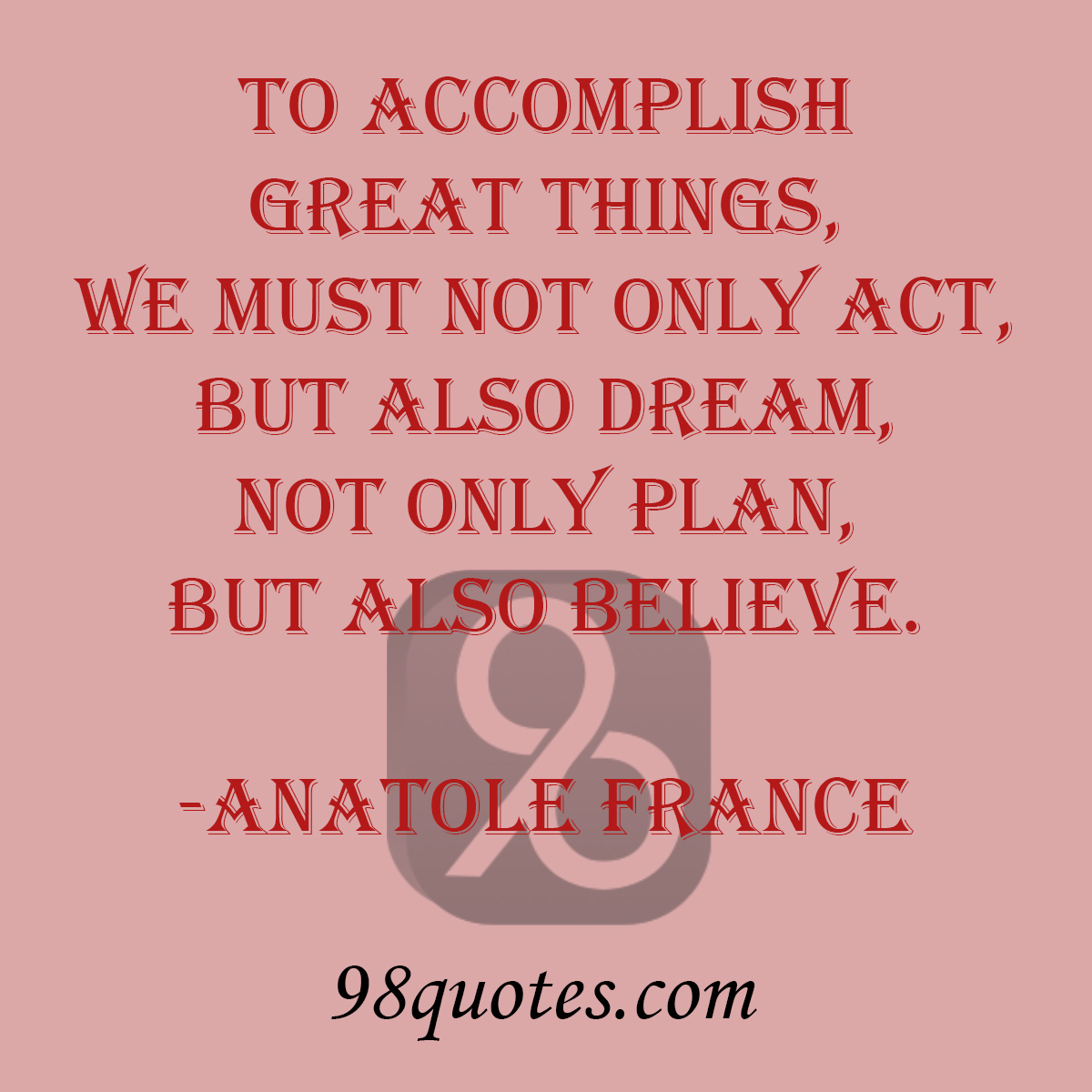 Quotes about accomplish great things 81 quotes for Planning your dreams org