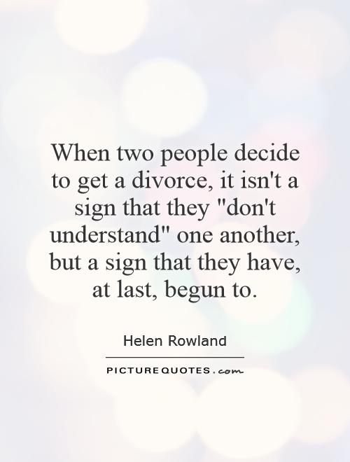 Quotes about Getting A Divorce (60 quotes)