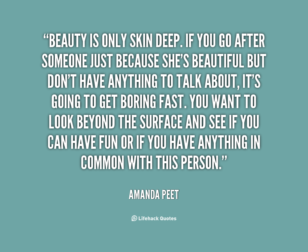 Quotes About Beauty Being Skin Deep 15 Quotes