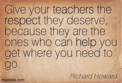 Quotes About Respecting Your Teacher 19 Quotes
