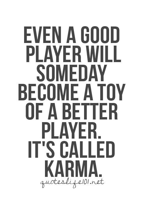 Quotes about Player getting played (37 quotes)