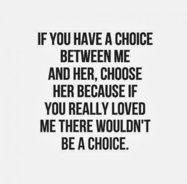 Quotes About Choosing Her Or Me 13 Quotes