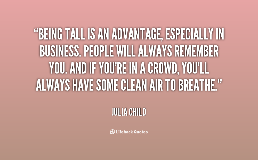 Quotes About Being Too Tall 21 Quotes