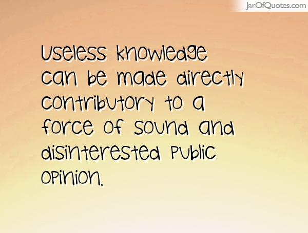 Quotes about Useless Knowledge (58 quotes)