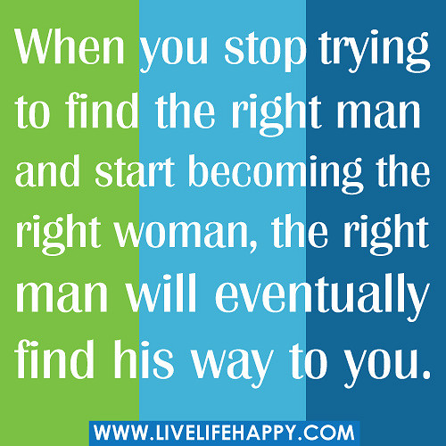 Quotes About Finding The Right Man 15 Quotes
