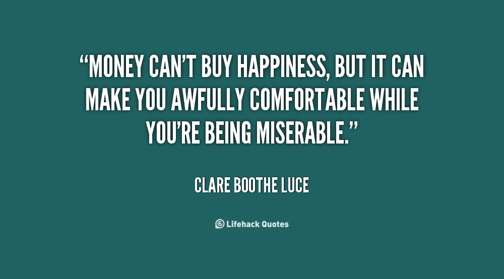 Quotes about Money or happiness (41 quotes)