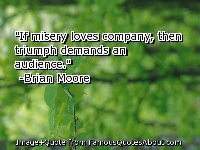 Quotes About Misery Loves Company 35 Quotes