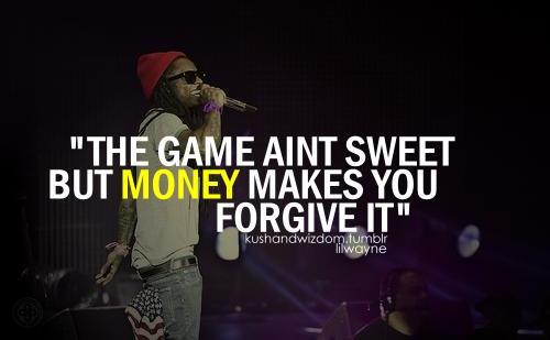 Rap Quotes About Money Quotes about Money from rappers (18 quotes) Rap Quotes About Money