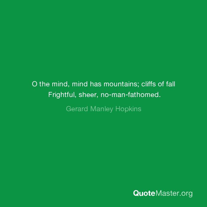 o the mind mind has mountains